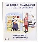Omslaget till boken Med rullstol i grönsakshissen. En illustration som visar rn kvinna i rullstol i klädd folkdräkt och en norsk flagga i handen i en hiss som går till ett kök.